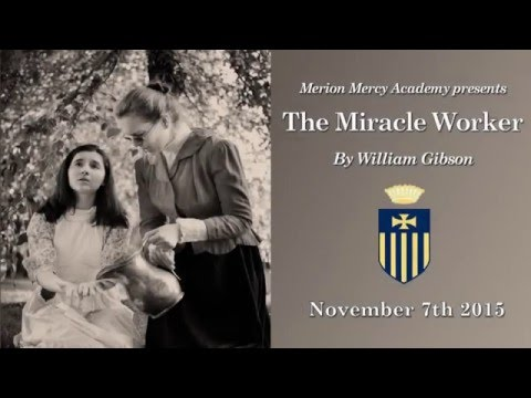 Merion Mercy Academy presents - The Miracle Worker