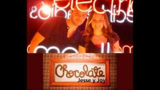 Chocolate - Jesse y Joy (Con letra) - lyrics