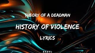 Theory of a Deadman - History of Violence (Lyrics)