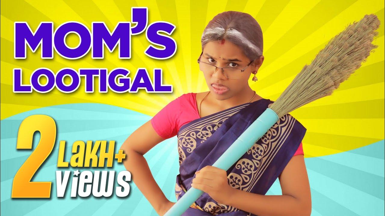 Mom's Lootigal | Part 1 | Miss Madrasi | Madrasi
