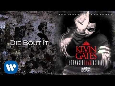 Kevin Gates - Die bout it