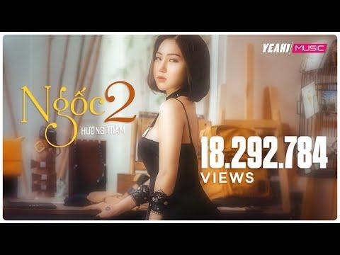 Ngốc 2 (Hãy Để Em Quên)   Hương Tràm   Official MV   Nhạc trẻ hay mới nhất