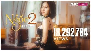 Ngốc 2 (Hãy Để Em Quên) | Hương Tràm | Official MV | Nhạc trẻ hay mới nhất