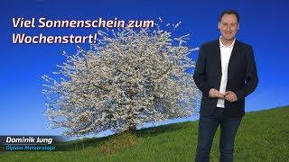 Viel Sonnenschein zum Wochenstart - Hoch Jana bringt bis zu 20 Grad! (Mod.: Dominik Jung)