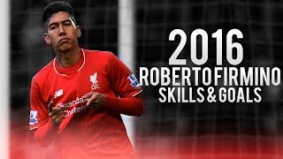 Roberto Firmino - Skills & Goals 2016 -  Liverpool FC | HD