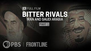 Bitter Rivals: Iran And Saudi Arabia, Part One Full Film | Frontline
