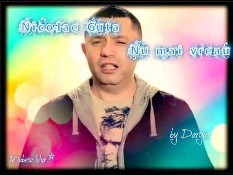 Nicolae Guta - Nu mai vreau pe altcineva in viata mea