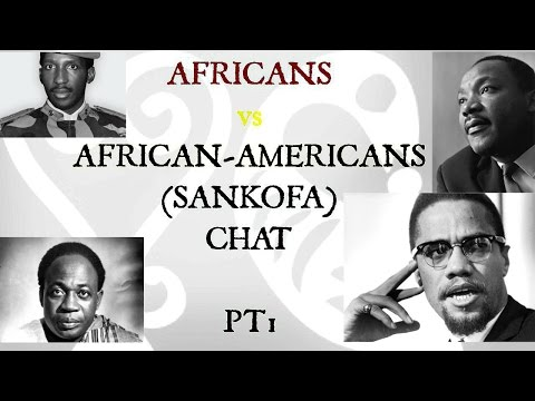 AFRICANS vs AFRICAN-AMERICANS (SANKOFA) CHAT.#1