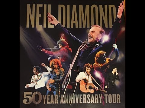 Neil Diamond 50th Anniversary World Tour 2017 - My highlights