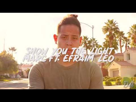 Show You The Light By: MARC Ft. Efraim Leo (Freestyle By _Popzzz)