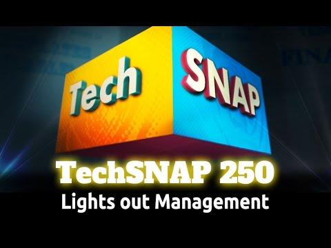 Lights out Management   TechSNAP 250