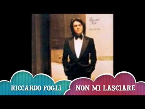 RICCARDO FOGLI - Non mi lasciare