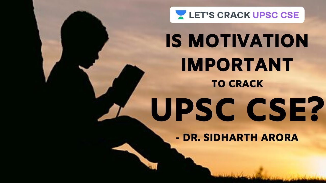 Motivation Is The Key Upsc Motivational Video By Dr Sidharth Arora Youtube