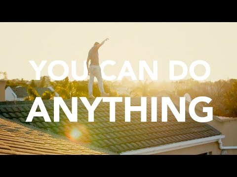 YOU CAN DO ANYTHING!!! [What if money was no object]