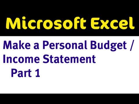 use excel to make a personal budget income statement part 1 of 4