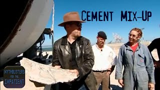 Cement Mix-Up - Mythbusters for the Impatient