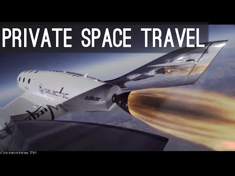 Private Space Travel [Elon Musk, SpaceX, Richard Branson]