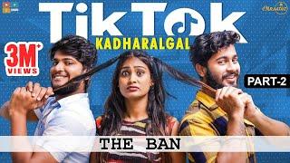 TIKTOK Kadharalgal - Part 2 || #StayHome Create #Withme || Araathi || Tamada Media
