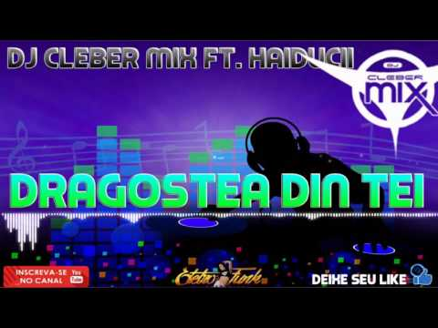 Dj Cleber Mix Ft. Haiducii - Dragostea Din Tei (Remix 2017)