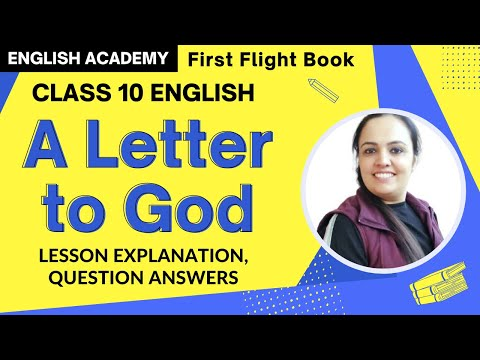 A Letter to God, Class 10 CBSE English Lesson Summary, Explanation