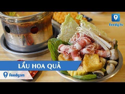 [Review] Ngon lạ với LẨU HOA QUẢ trên phố Hàng Bún, Hà Nội  | Feedy TV