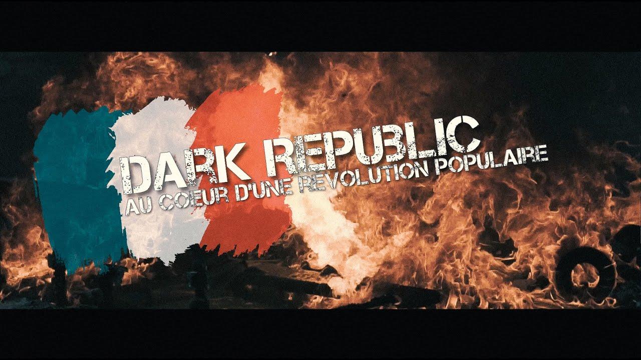 DARK REPUBLIC - Au coeur d'une révolution populaire