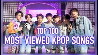 [TOP 100] MOST VIEWED K-POP SONGS OF ALL TIME • JUNE 2018