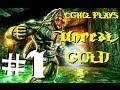 Unreal Gold Pt.1 | Walkthrough Gameplay w/CGHQ | 1080p HD PC