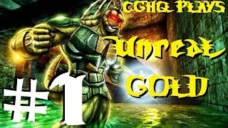 Unreal Gold Pt.1 | Walkthrough Gameplay w/CGHQ | 1080p HD PC