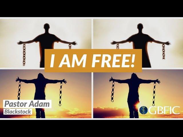 I Am Free! - Pastor Adam Blackstock