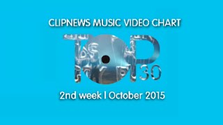 ClipNews Music Video Chart | Top 30 | 2nd Week, October 2015