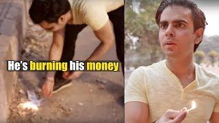 He's Burning His Money