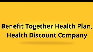 Benefit Together Health Plan | Health Discount Company