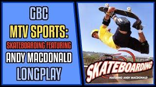 MTV Sports: Skateboarding Featuring Andy Macdonald - GBC Longplay/Walkthrough #85 [4Kp60]