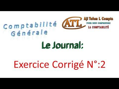 9 - comptabilité générale :  Le journal : exercice corrigé 2 (comptabilité générale Marocaine)