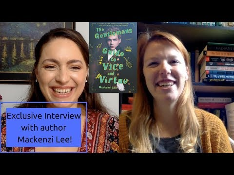Interview with Author Mackenzi Lee! | A Gentleman's Guide to Vice and Virtue