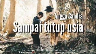 Download lagu Mp3 Sampai Tutup Usia Angga Candra Lirik - 🎧AUX Mp3 Lirik