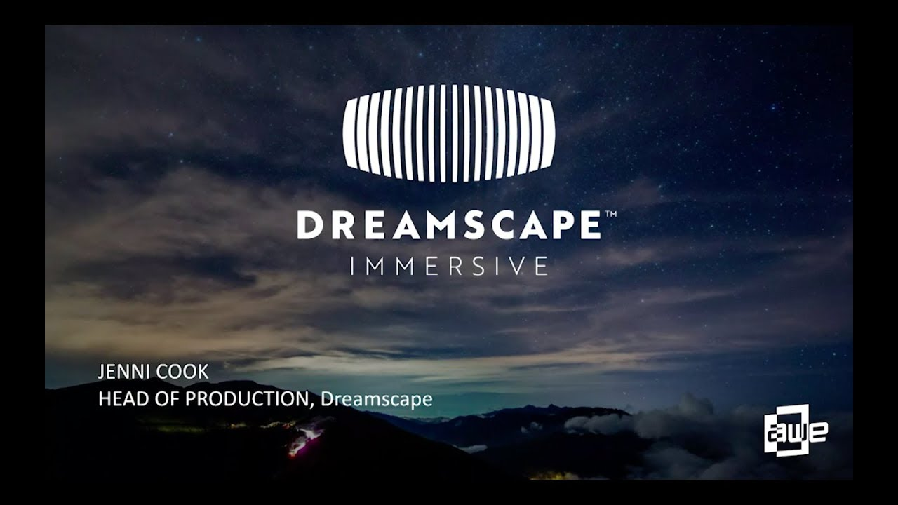 Jennifer Cook (Dreamscape Immersive): Dreamscape Immersive Presentation