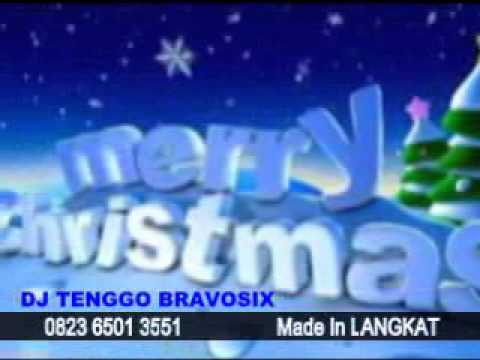 natal 2013 remix - DJ TENGGO BRAVSIX