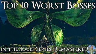 Top 10 Worst Bosses in the Souls Series [Remastered]
