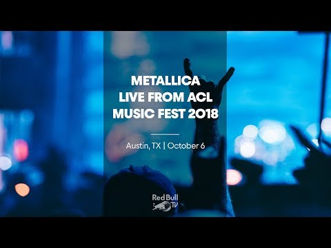 Metallica LIVE from ACL Music Fest 2018 on Red Bull TV