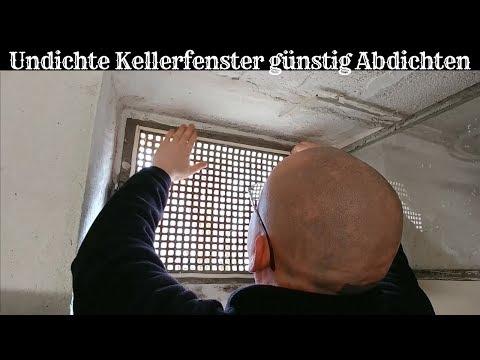 Super Undichte Kellerfenster günstig Abdichten - Heizkosten sparen WX75