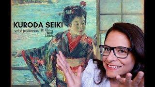 O pai da pintura japonesa moderna -  Kuroda Seiki | arte japonesa #1