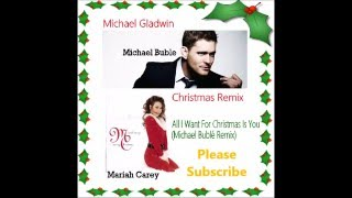 All I Want For Christmas Is You (Michael Bublé Remix)