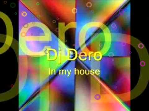 dj dero- in my house
