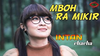 Download lagu MBOH RA MIKIR ( DJ REMIX  ) - INTAN CHACHA [ FULL HD ]