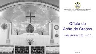 Ofício Eclético Universal de Ação de Graças do dia 11 de abril de 2021-D.C.