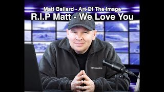 R.I.P. Matt Ballard - Art Of The Image - You Are Loved