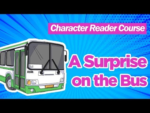 Lesson 2: A Surprise on the Bus | Yoyo Chinese Character Reader Course