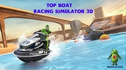 TOP BOAT: RACING SIMULATOR 3D GAMEPLAY - iOS / Android Video